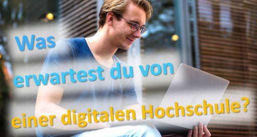 Bild mit dem Schriftzug Was erwartest du von einer digitalen Hochschule?